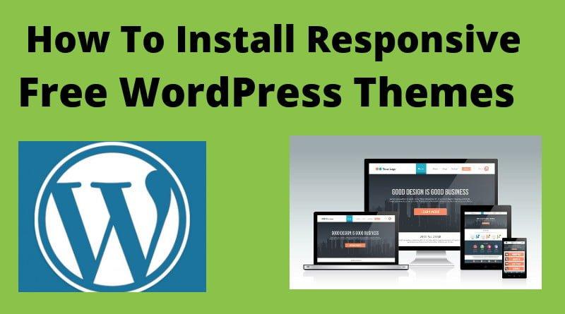 Install Free Responsive WordPress Theme for WordPress SIte