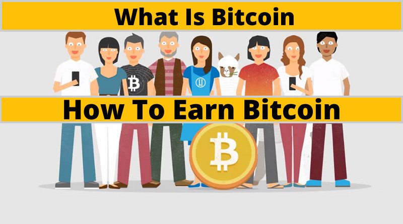 What Is Bitcoin and How To Earn Bitcoin