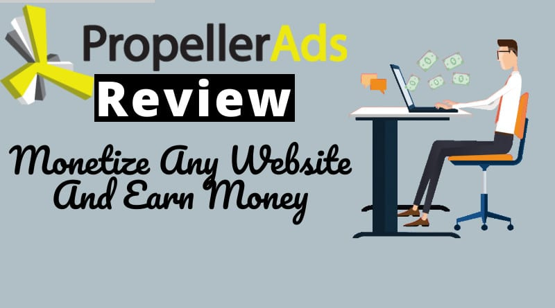 PropellerAds Review Monetize Any Website