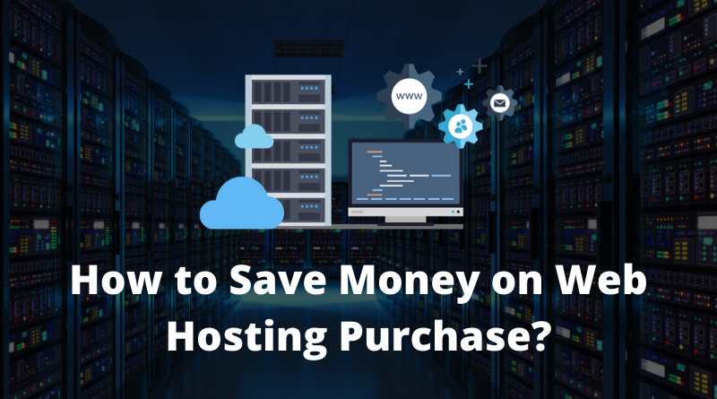 How To Save Money On Web Hosting Purchase