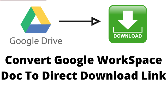 Create Direct Download Link For Google Workspace Doc