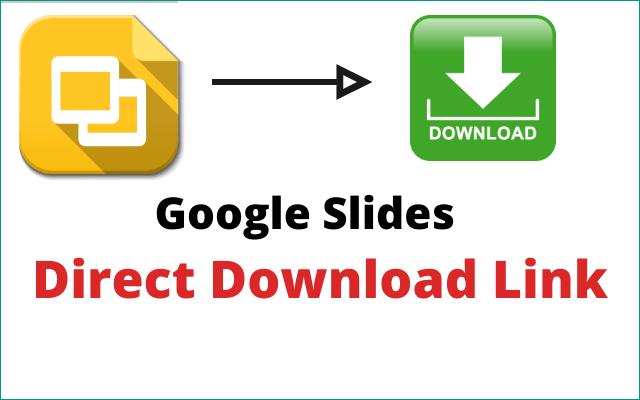 Google Slides Direct Download Link